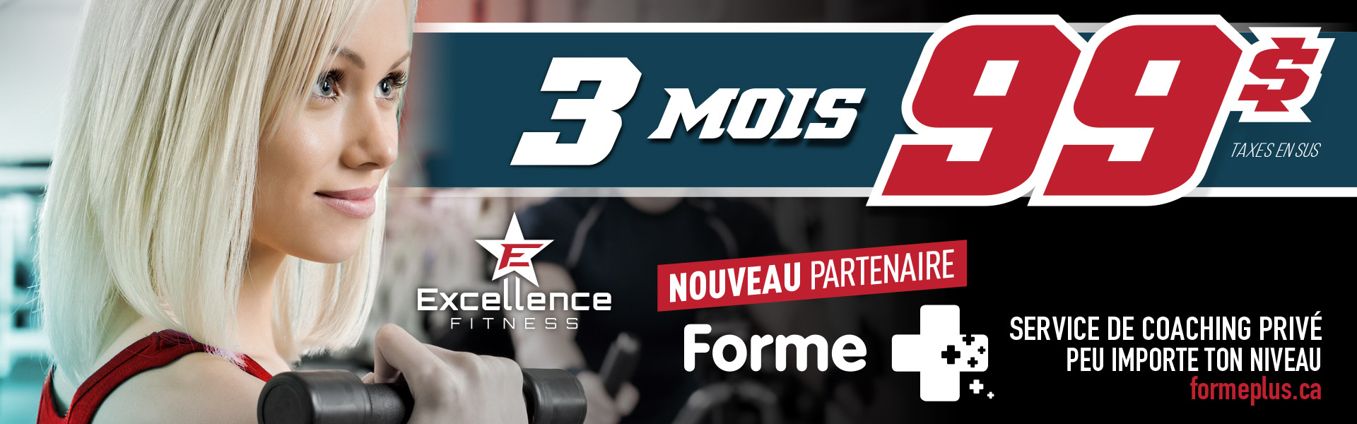 Excellence Fitness Sherbrooke, promotion 3 mois 99$